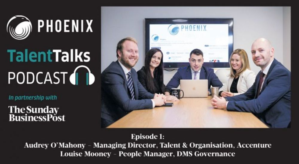 New Podcast: Phoenix Talent Talks in partnership with the Business Post